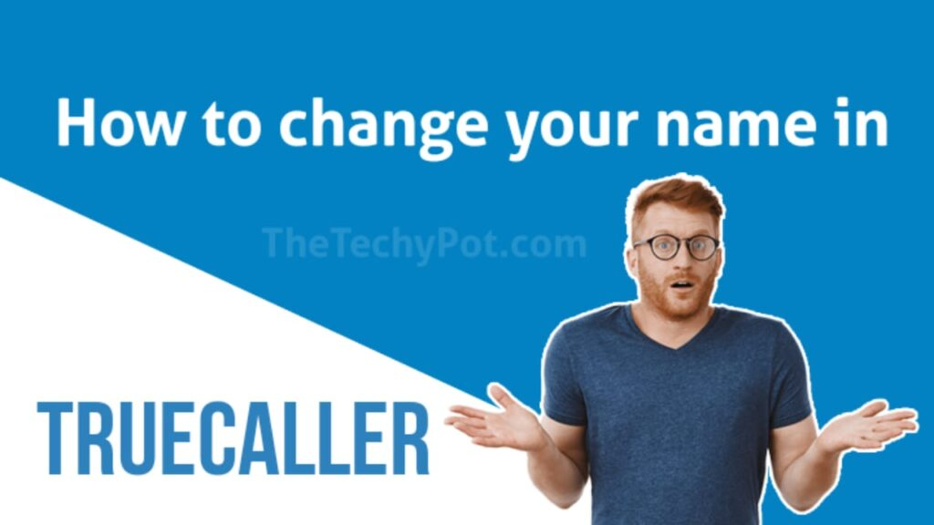 How to Change your Name in TrueCaller