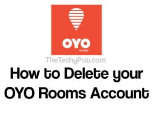 How to Delete your OYO Rooms Account