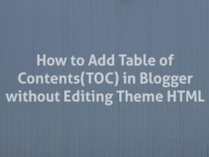 How to Add Table of Contents in Blogger