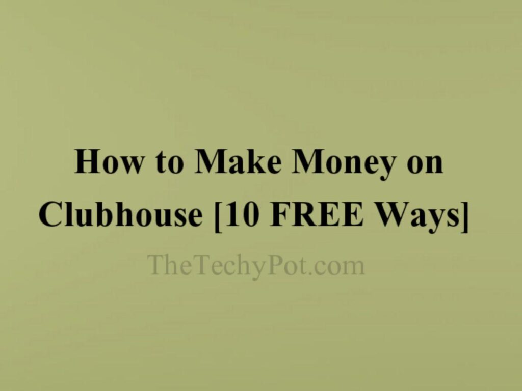 How to Make Money on Clubhouse for FREE